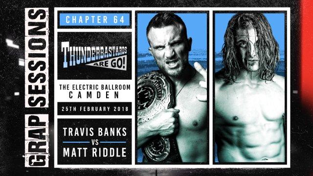 GRAP SESSIONS: Matt Riddle vs Travis Banks