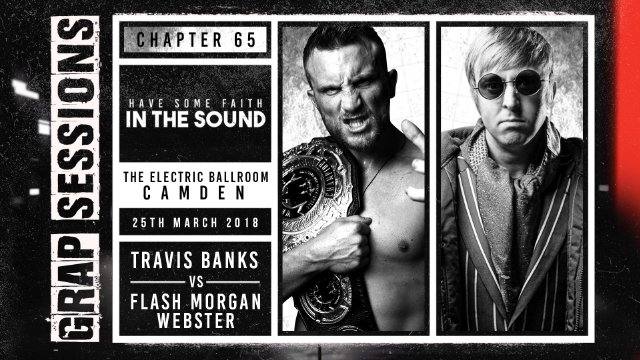 GRAP SESSIONS: Travis Banks vs Flash Morgan Webster