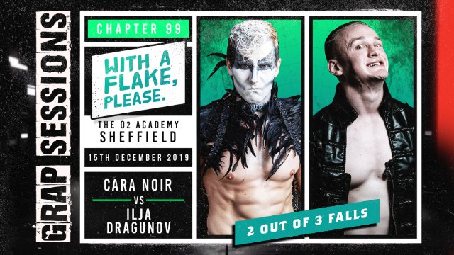 GRAP SESSIONS: Cara Noir vs Ilja Dragunov (Part 3)