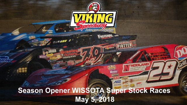 Viking Speedway 5/5/18 WISSOTA Super Stock Races