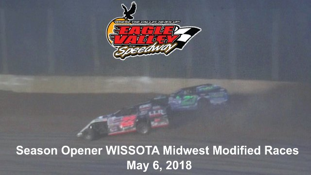 Eagle Valley Speedway 5/6/18 WISSOTA Midwest Modified Races