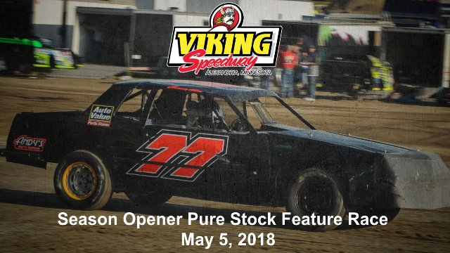 Viking Speedway 5/5/18 Pure Stock Feature Race