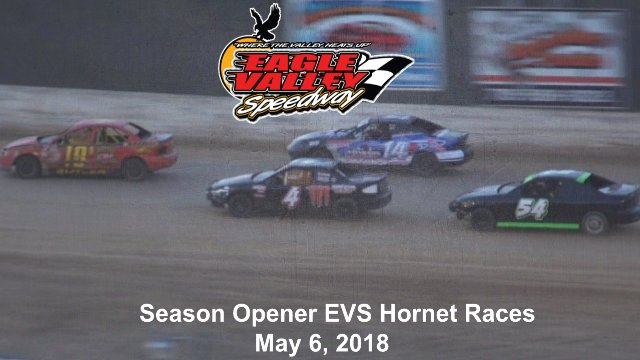 Eagle Valley Speedway 5/6/18 EVS Hornet Races