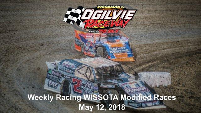 Ogilvie Raceway 5/12/18 WISSOTA Modified Races