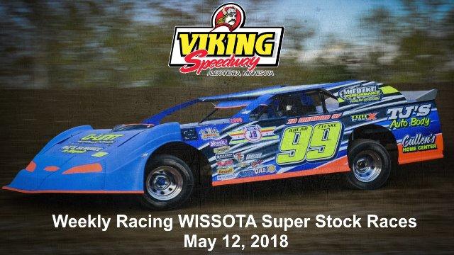 Viking Speedway 5/12/18 WISSOTA Super Stock Races