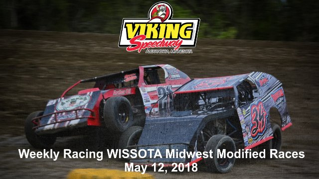 Viking Speedway 5/12/18 WISSOTA Midwest Modified Races