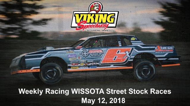 Viking Speedway 5/12/18 WISSOTA Street Stock Races