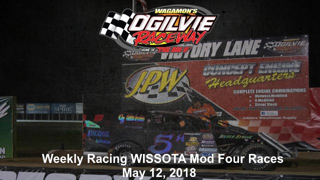 Ogilvie Raceway 5/12/18 WISSOTA Mod Four Races