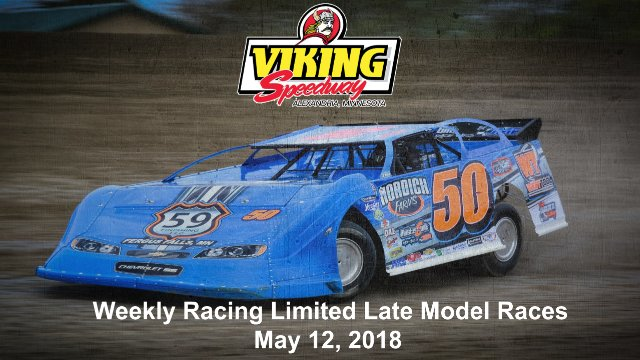 Viking Speedway 5/12/18 Limited Late Models