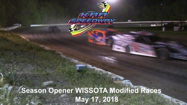 KRA Speedway 5/17/18 WISSOTA Modified Races