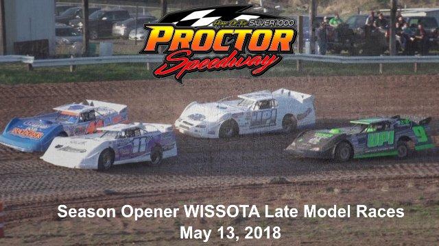 Proctor Speedway 5/13/18 WISSOTA Late Model Races