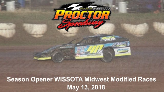 Proctor Speedway 5/13/18 WISSOTA Midwest Modified Races