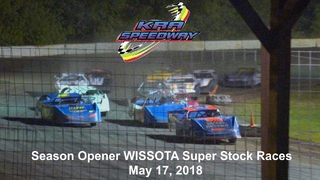 KRA Speedway 5/17/18 WISSOTA Super Stock Races