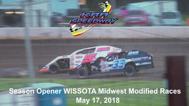 KRA Speedway 5/17/18 WISSOTA Midwest Modified Races