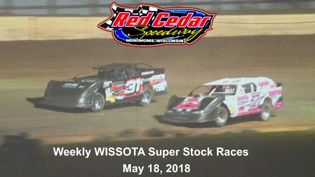 Red Cedar Speedway 5/18/18 WISSOTA Super Stock Races