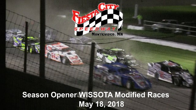 Fiesta City Speedway 5/18/18 WISSOTA Modified Races