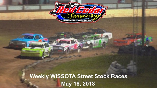Red Cedar Speedway 5/18/18 WISSOTA Street Stock Races