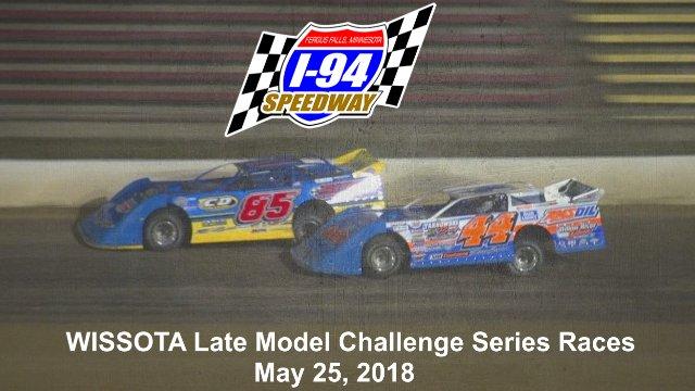 I-94 Speedway 5/25/18 WISSOTA Late Model Challenge Series Races