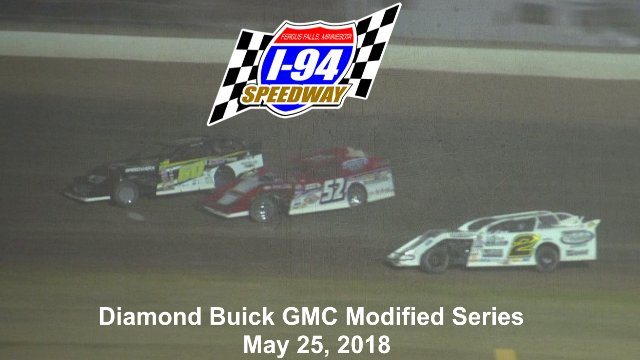 I-94 Speedway 5/25/18 WISSOTA Midwest Modified Races