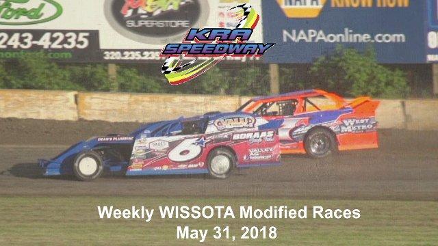 KRA Speedway 5/30/18 WISSOTA Modified Races