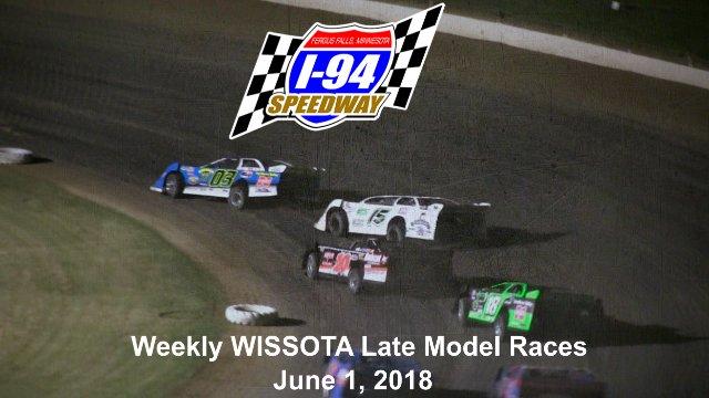 I-94 Speedway 6/1/18 WISSOTA Late Model Races