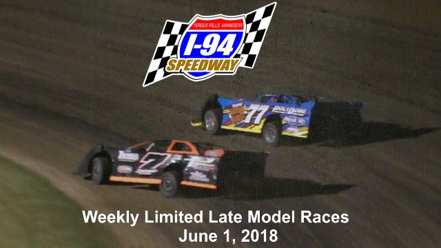 I-94 Speedway 6/1/18 Limited Late Model Races