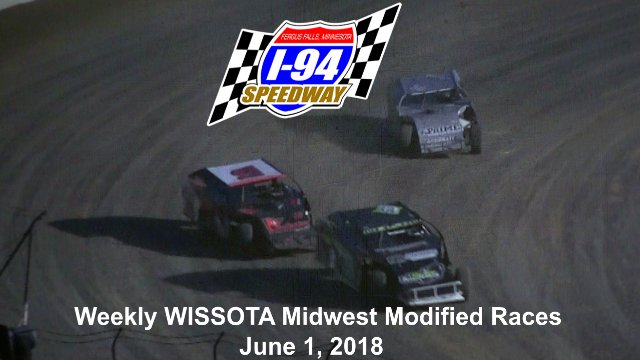 I-94 Speedway 6/1/18 WISSOTA Midwest Modified Races