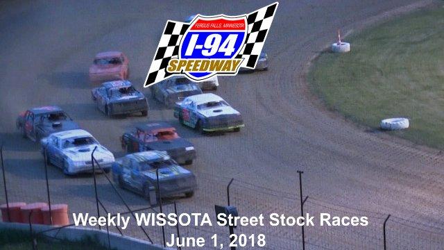I-94 Speedway 6/1/18 WISSOTA Street Stock Races