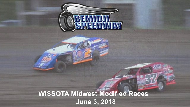 Bemidji Speedway 6/3/18 WISSOTA Midwest Modified Races