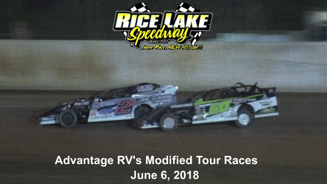 Rice Lake Speedway 6/6/18 Advantage RV Mod Tour Races