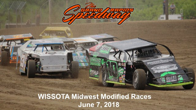 Grand Rapids Speedway 6/7/18 WISSOTA Midwest Modified Races