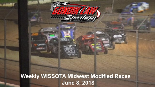 Gondik Law Speedway 6/7/18 WISSOTA Midwest Modified Races