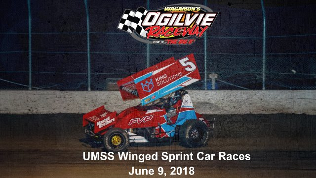 Ogilvie Raceway 6/9/18 UMSS Winged Sprint Car Races