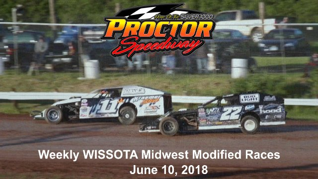 Proctor Speedway 6/10/18 WISSOTA Midwest Modified Races