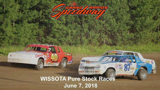 Grand Rapids Speedway 6/7/18 WISSOTA Pure Stock Races