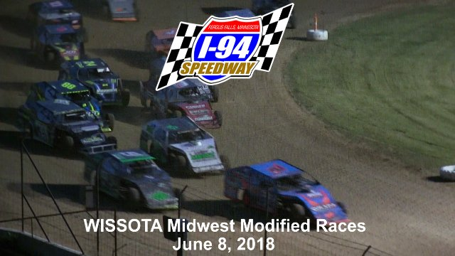 I-94 Speedway 6/8/18 WISSOTA Midwest Modified Races