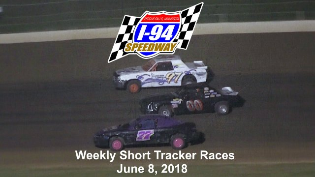 I-94 Speedway 6/8/18 Short Tracker Races