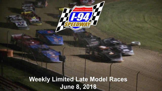 I-94 Speedway 6/8/18  Limited Late Model Races