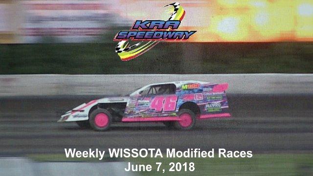 KRA Speedway 6/7/18 WISSOTA Modified Races