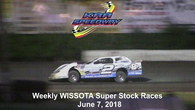KRA Speedway 6/7/18 WISSOTA Super Stock Races