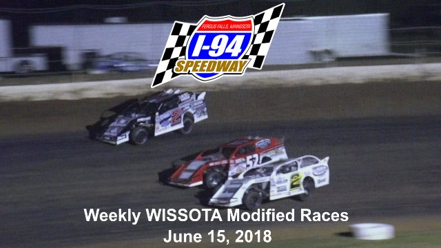 I-94 Speedway 6/15/18 WISSOTA Modified Races