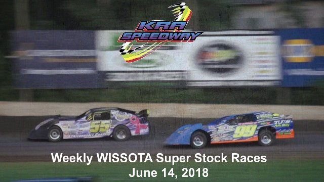 KRA Speedway 6/14/18 WISSOTA Super Stock Races