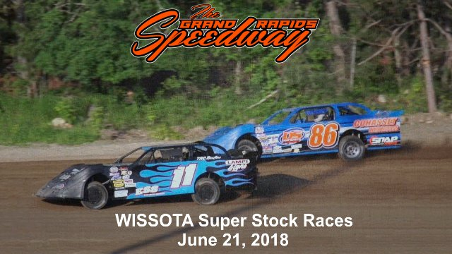 Grand Rapids Speedway 6/21/18 WISSOTA Super Stock Races
