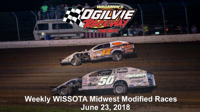Ogilvie Raceway 6/23/18 WISSOTA Midwest Modified Races