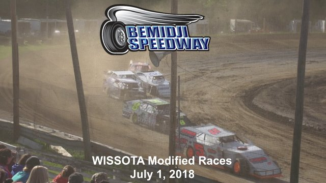 Bemidji Speedway 7/1/18 WISSOTA Modified Races
