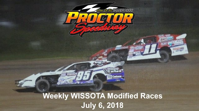 Proctor Speedway 7/6/18 WISSOTA Modified Races