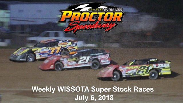 Proctor Speedway 7/6/18 WISSOTA Super Stock Races