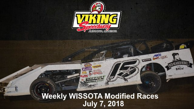 Viking Speedway 7/7/18 WISSOTA Modified Races