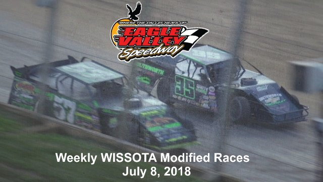Eagle Valley Speedway 7/8/18 WISSOTA Modified Races