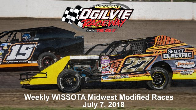 Ogilvie Raceway 7/7/18 WISSOTA Midwest Modified Races